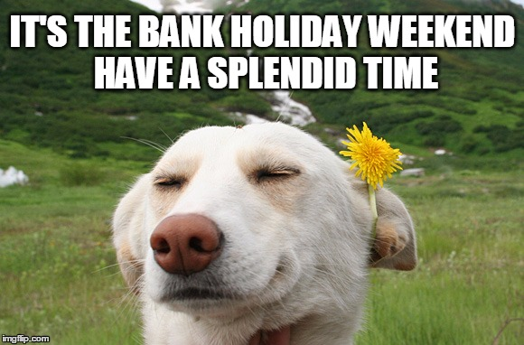 Be Happy this Bank Holiday